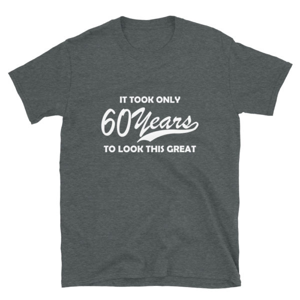 Funny 60 Year Old Men's/Unisex T-Shirt