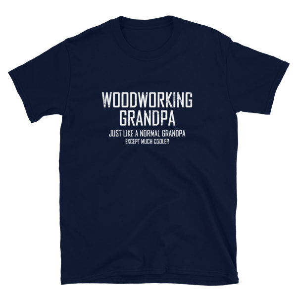 Woodworking Grandpa Soft T-Shirt