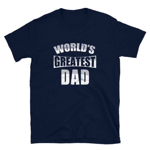 World's Greatest Dad Men's/Unisex T-Shirt